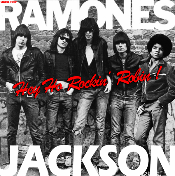 Hey Ho Rockin Robin ! (the Ramones vs Michael Jackson)