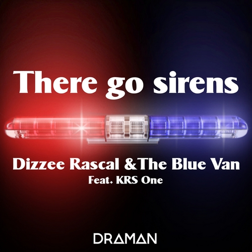 Dizzee Rascal Vs. The Blue Van feat. KRS One - There go sirens