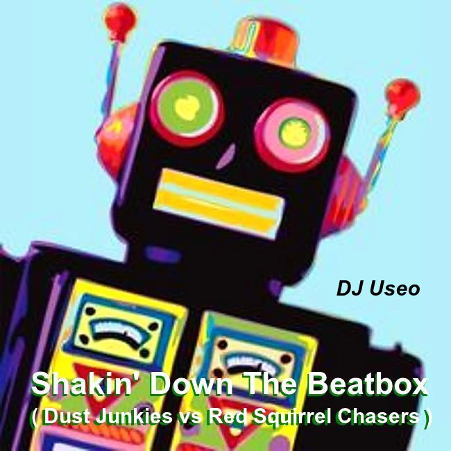 DJ Useo - Shakin' Down The Beatbox ( Dust Junkys vs Red Squirrel Chasers )