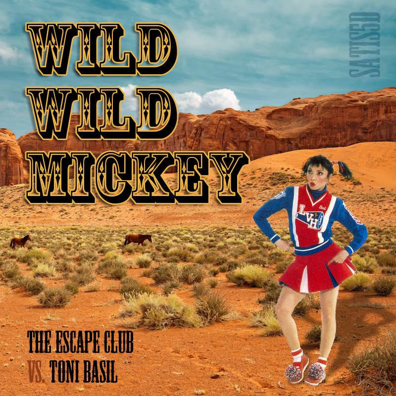 Wild Wild Mickey (The Escape Club vs. Toni Basil)