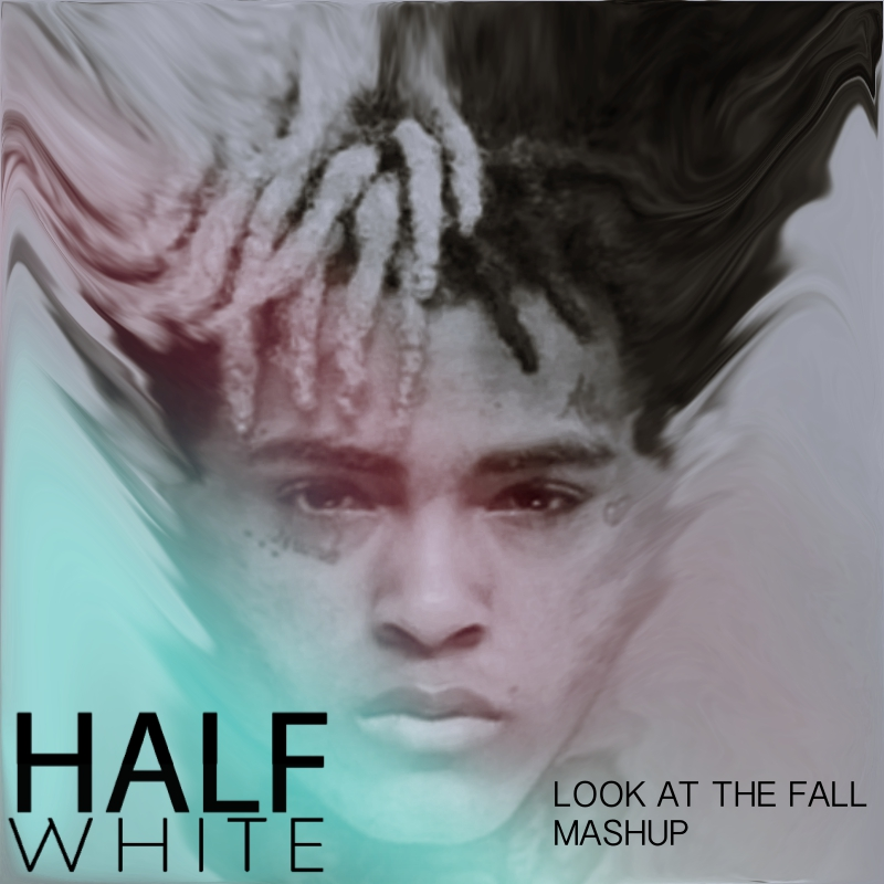 Look At The Fall (XXXTENTACION vs. Not Your Dope)