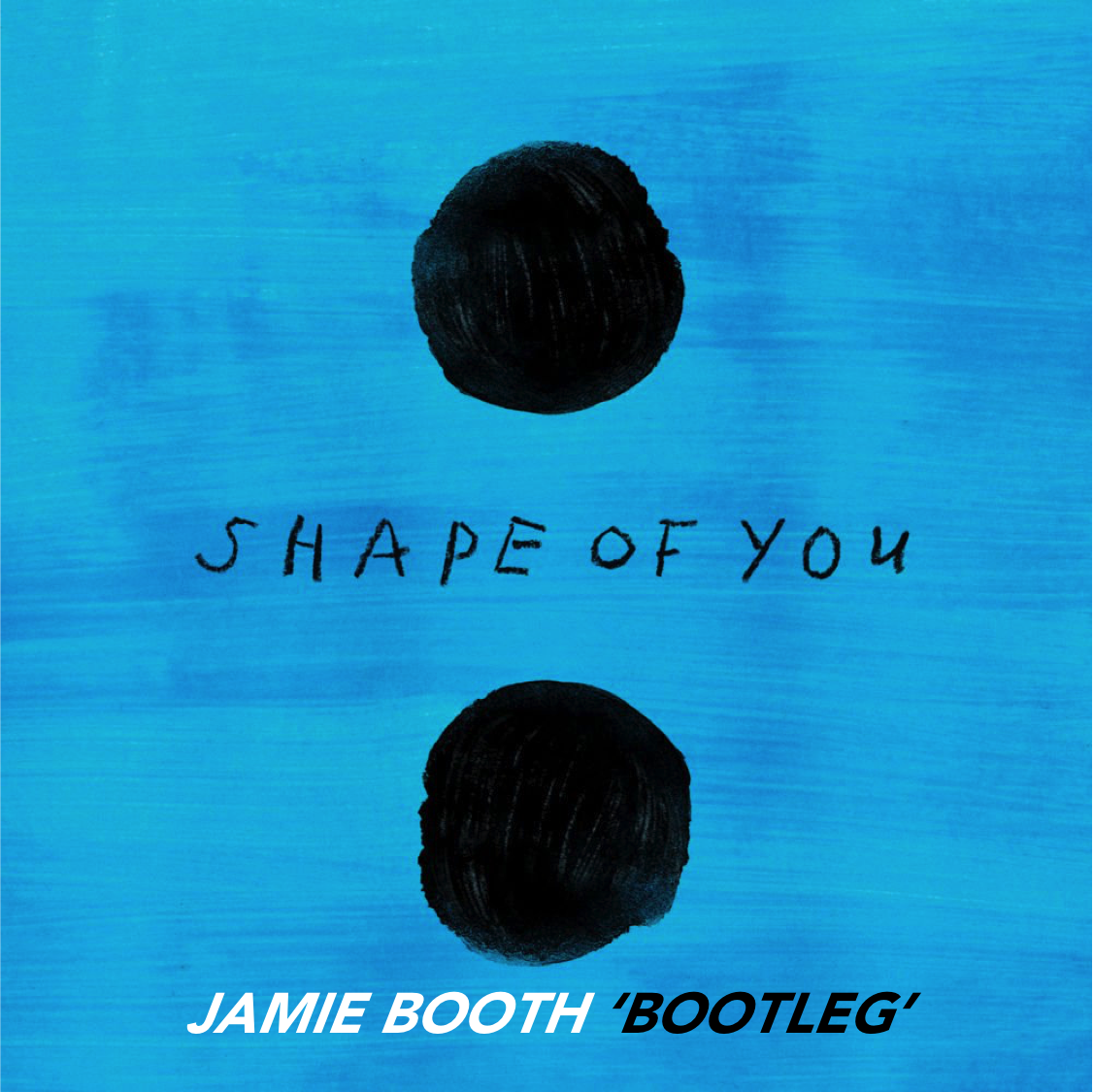 Ed Sheeran - Shape of You (Jamie Booth 'Bootleg') [Extended]