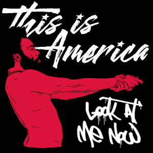 """Look At aMErica Now"" (Childish Gambino vs. Chris Brown ft. Busta Rhymes)"