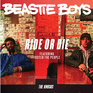 """""""Intergalactic Ride"""" (The Knocks ft. Foster The People vs. Beastie Boys)"""