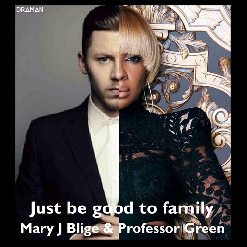 Mary J. Blige Vs. Professor Green - Just be good to family
