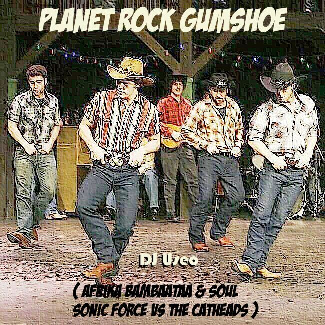 DJ Useo - Planet Rock Gumshoe ( Afrika Bambaataa  vs The Catheads )