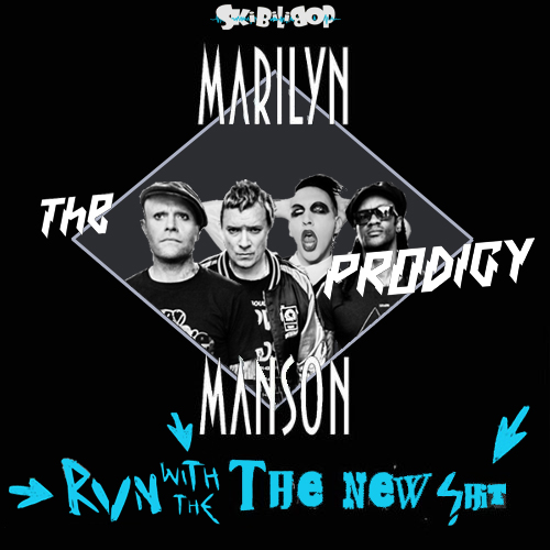 Run with the new Shit (Marilyn Manson vs Prodigy)