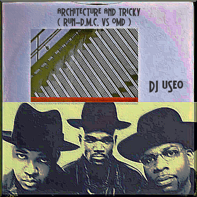 DJ Useo - Architecture And Tricky ( Run-D.M.C. vs OMD )