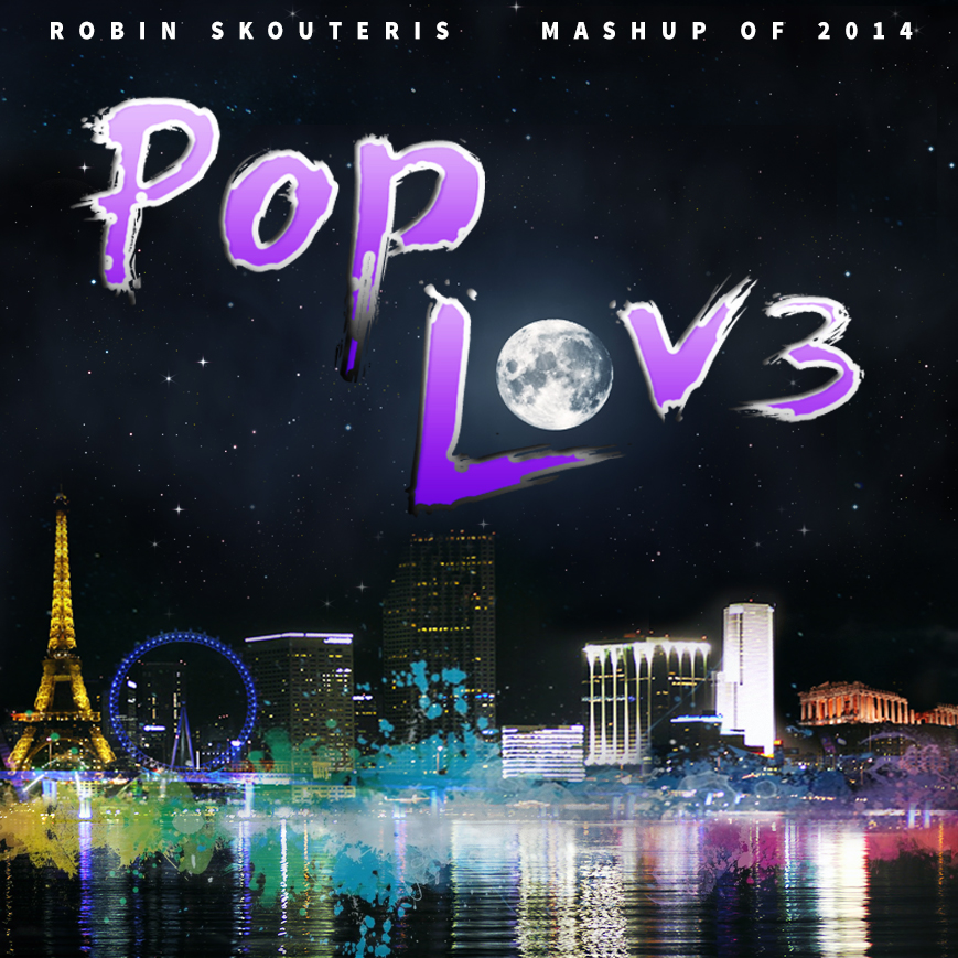 Robin Skouteris - PopLove 3  (Mashup of 2014)