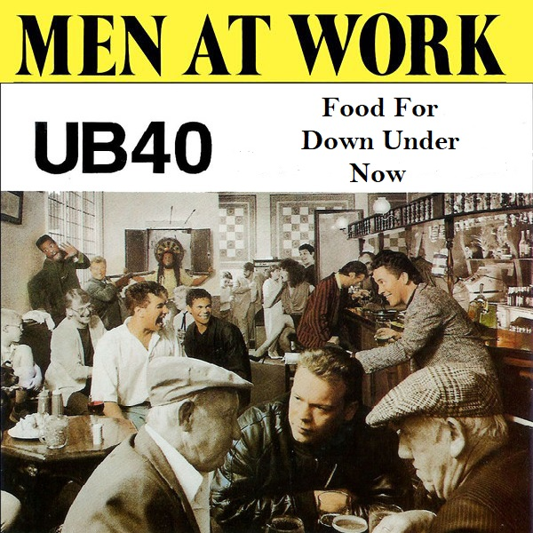 Men At Work vs UB40 - Food For Down Under Now (2021)