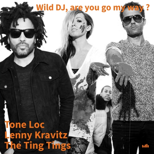Tone Loc & Peaches Vs. The Ting Tings Vs. Lenny Kravitz - Wild Dj, are you go my way