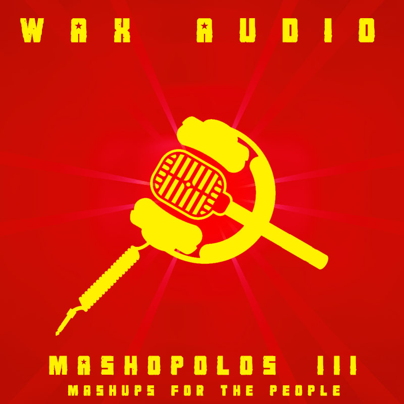 Mashopolos III - Mashups For The People (2012) FULL ALBUM