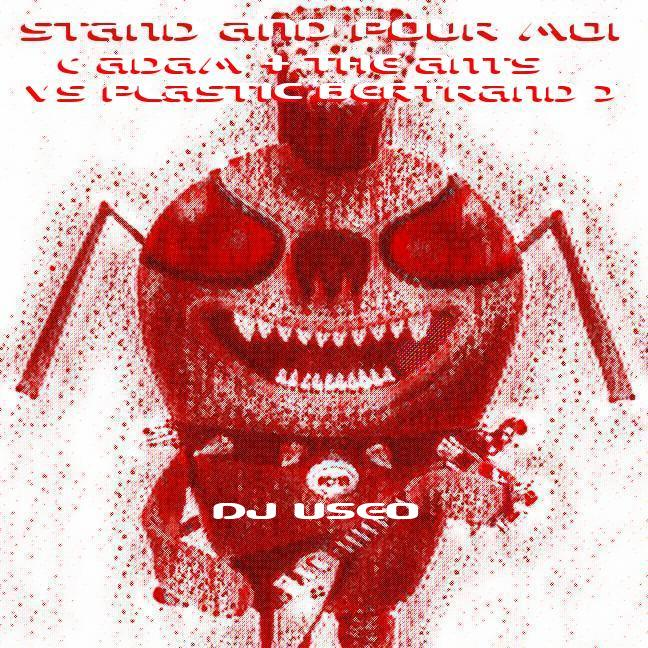 DJ Useo - Stand And Pour Moi ( Adam & The Ants vs Plastic Bertrand )