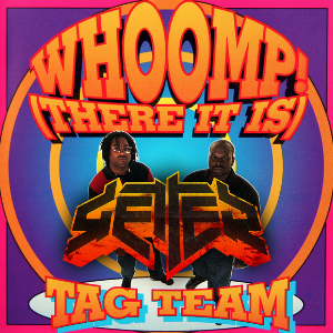 """Whoomp, Fricken Dope it is"" (Getter vs. Tag Team)"