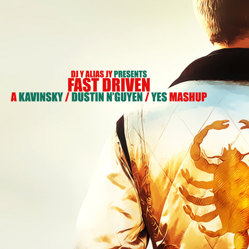Fast Driven (Kavinsky / Dustin N'Guyen / Yes)