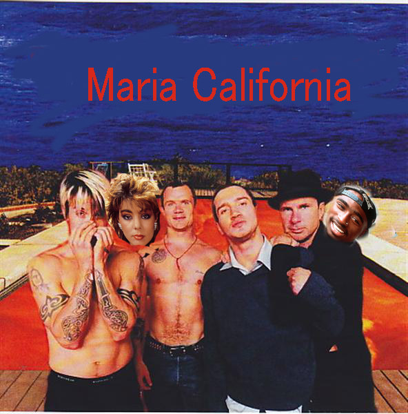 Maria California( Red Hot Chili Peppers  vs Sandra vs 2Pac)
