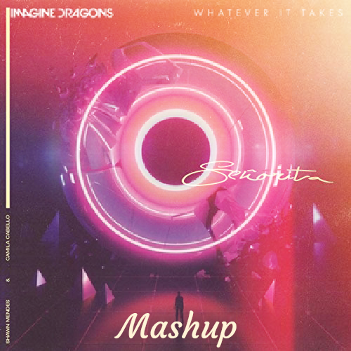 Shawn Mendes, Camila Cabello & Imagine Dragons - Whatever It Takes Señorita (Mashup)