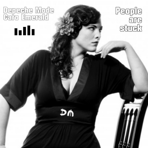 Depeche Mode Vs. Caro Emerald - People are stuck