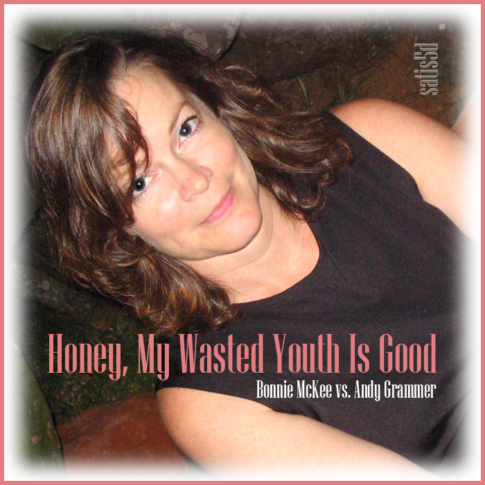 Honey, My Wasted Youth Is Good (Bonnie McKee vs. Andy Grammer)
