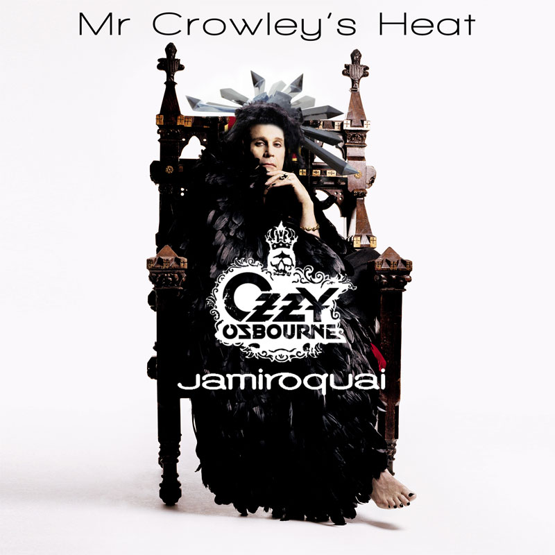Mr Crowley's Heat (Ozzy Osbourne Vs Jamiroquai) (2010)