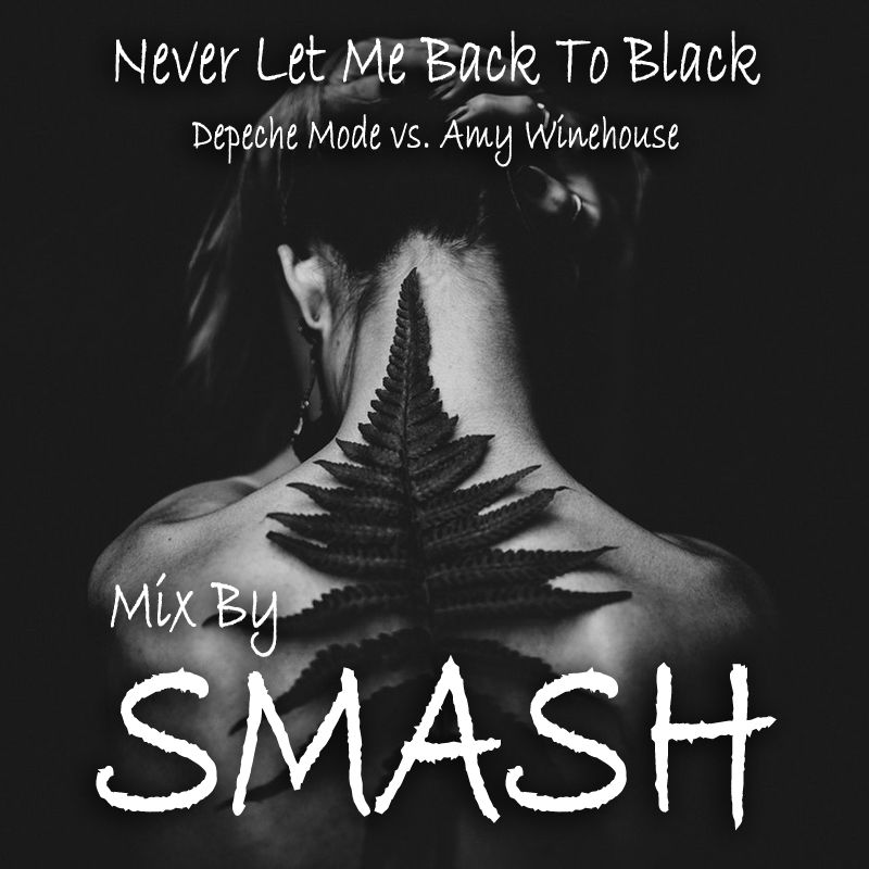 Never Let Me Back To Black (Depeche Mode vs. Amy Winehouse)