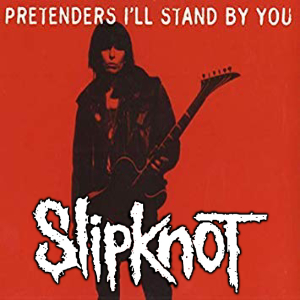 """I'll Stand Psychosocial By You"" (The Pretenders vs. Slipknot)"