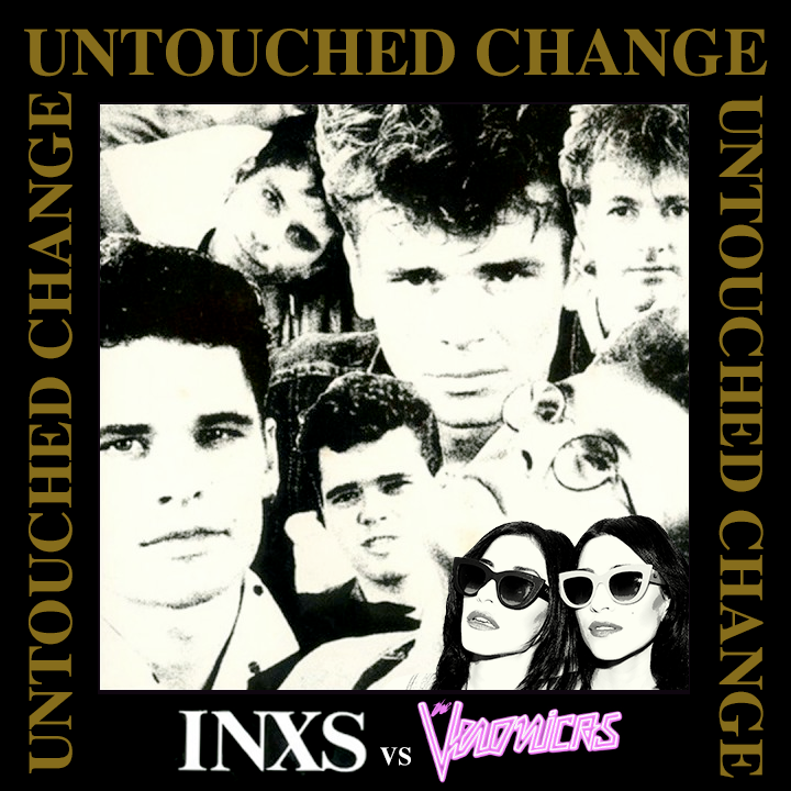 INXS vs Veronicas - Untouched Change (DJ Bueller's 80s Mashup)
