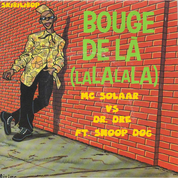 Bouge de là (lalalala) (MC Solaar vs Dr Dre ft. Snoop Dog)
