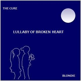 The Cure vs Blondie - lullaby of broken heart - Michmash