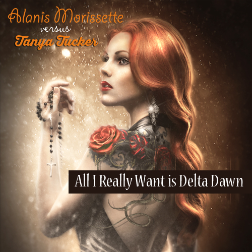 All I Really Want Is Delta Dawn [radio edit] (Alanis Morissette vs Tanya Tucker)