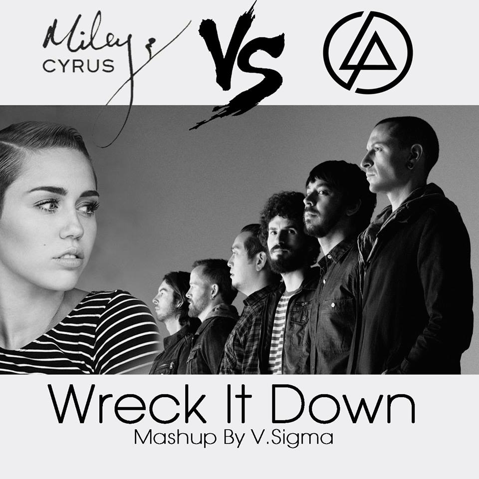 V.Sigma - Wreck It Down [Miley Cyrus Vs Linkin Park]