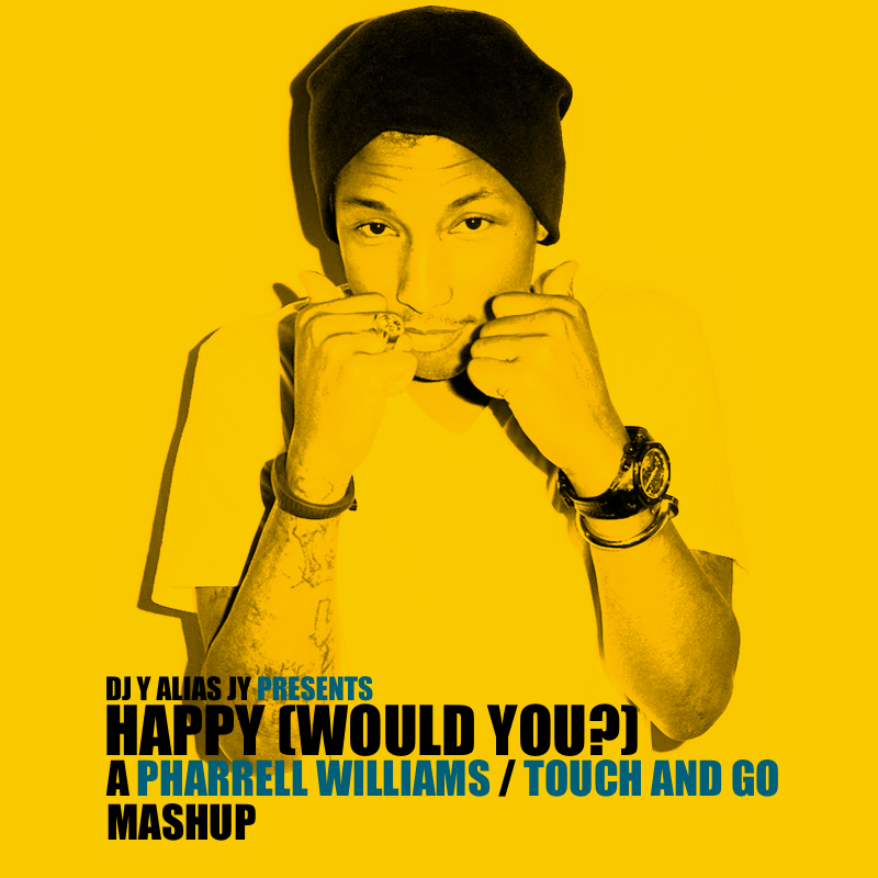 Happy (Would You?) (Pharrell Williams / Touch And Go)
