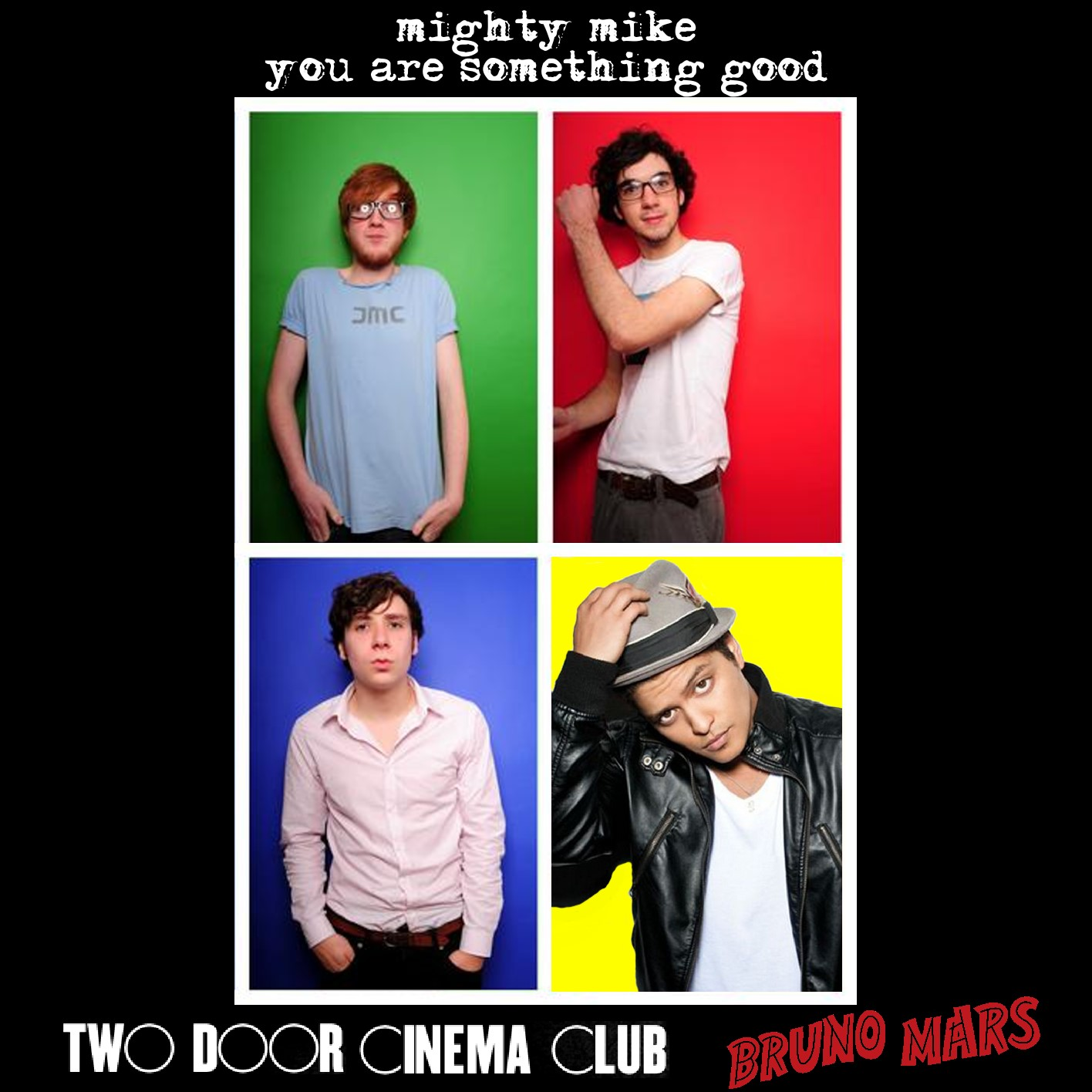 You are something good (Bruno Mars / Two Door Cinema Club) (2012)