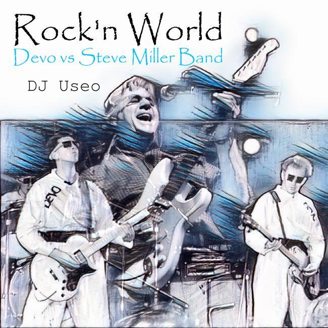 Rock'n World ( Devo vs Steve Miller Band )
