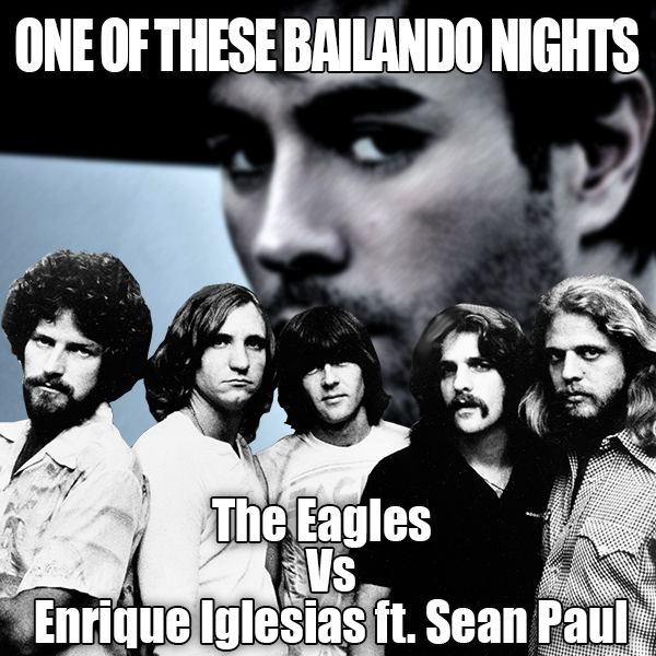 The Eagles Vs Enrique Iglesias - One Of These Bailando Nights - Disfunctional DJ Mashup