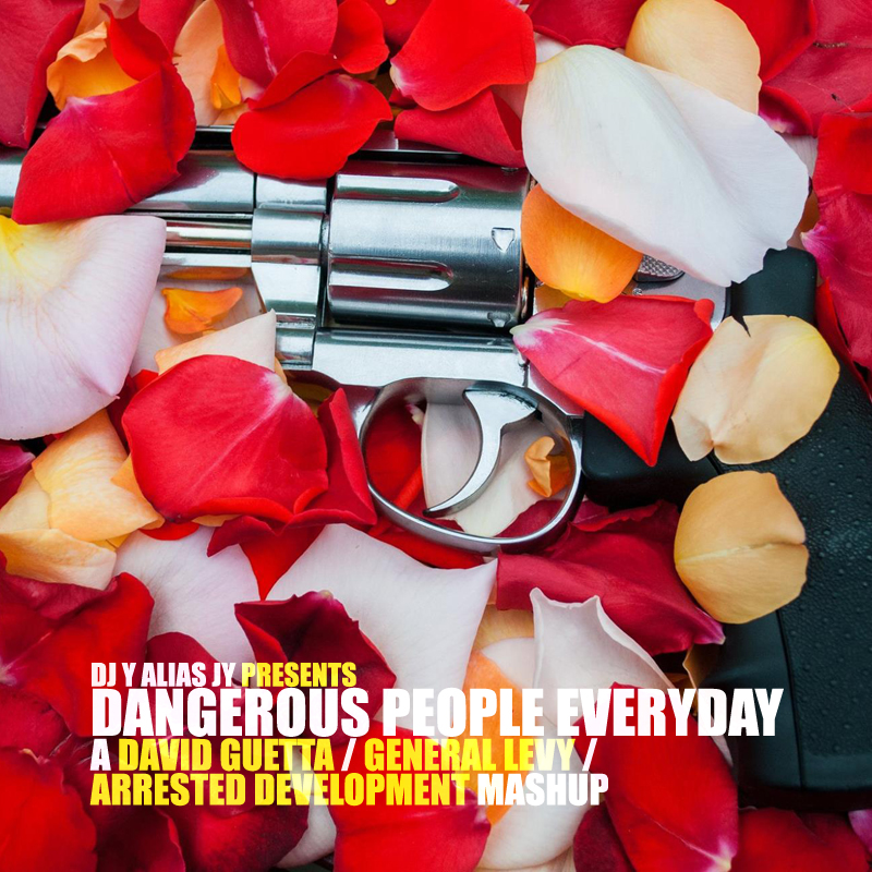 Dangerous People Everyday (Arrested Development / David Guetta)
