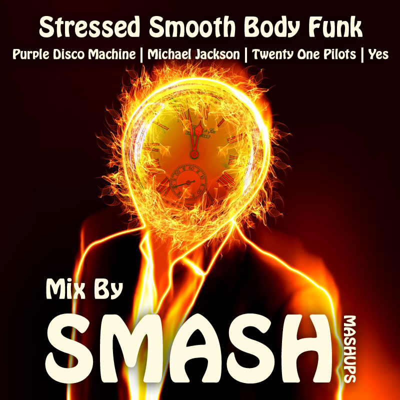 Stressed Smooth Body Funk (Purple Disco Machine vs. Michael Jackson vs. Twenty One Pilots vs. Yes)