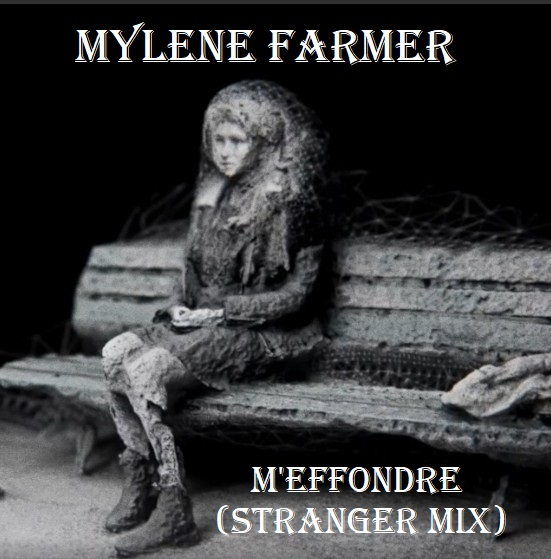 Mylène Farmer vs 2 Below - M'effondre (Stranger mix) (2019)
