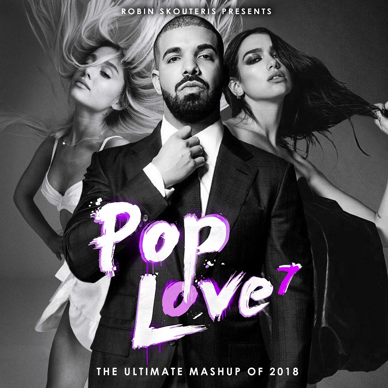 Robin Skouteris - PopLove 7 (Mashup Of 2018)