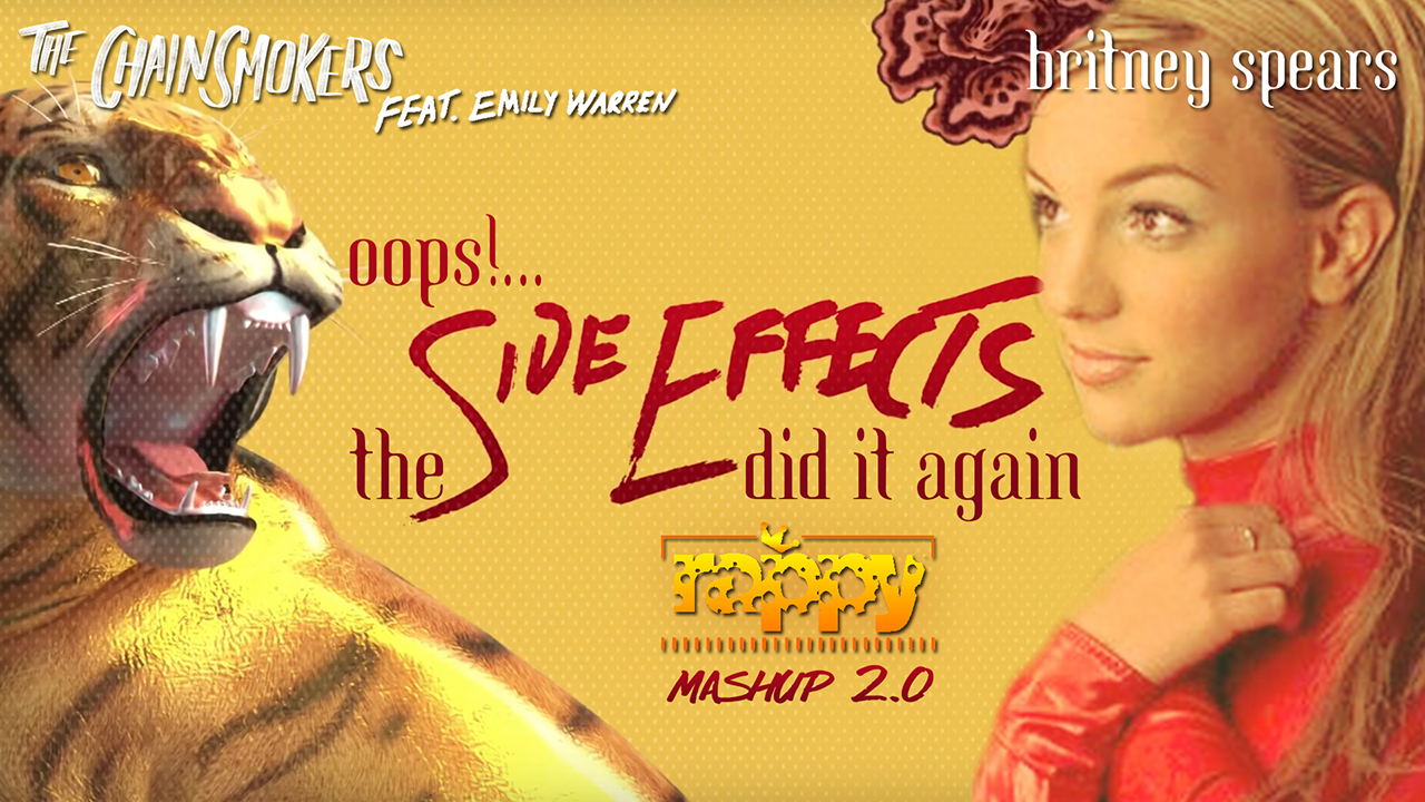 Britney Spears X The Chainsmokers, Emily Warren - Oops The Side Effects Did It Again | rappy V2.0