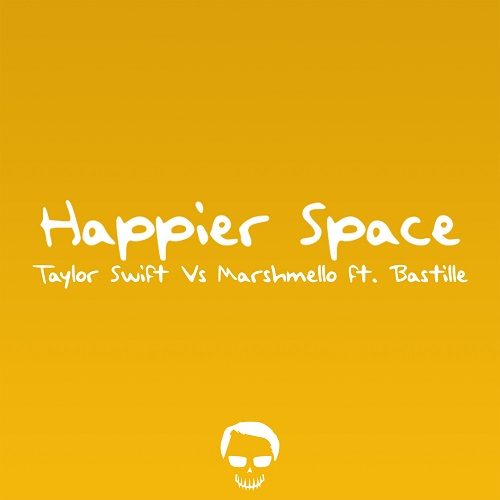 Happier Space [Taylor Swift Vs Marshmello ft. Bastille]