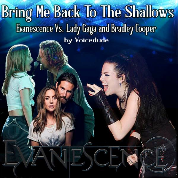 'Bring Me To The Shallows' - Lady Gaga & Bradley Cooper Vs. Evanescence  [produced by Voicedude]